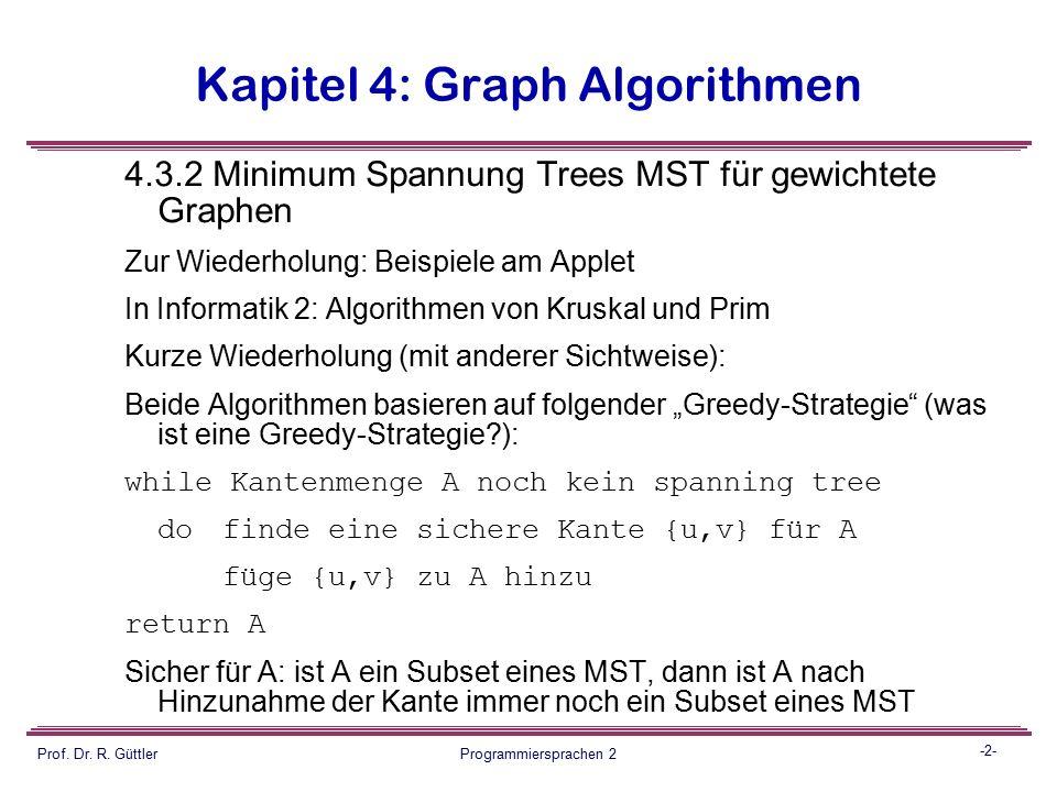 Programmiersprachen II Graph_Algorithmen Gewichtete Graphen - Minimum Spanning Tree und shortest path aus Implementierungssicht Prof.