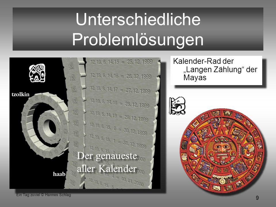 """9 Ein Tag zuviel © Hannes Schlag Unterschiedliche Problemlösungen Kalender-Rad der """"Langen Zählung"""" der Mayas Der genaueste aller Kalender"""