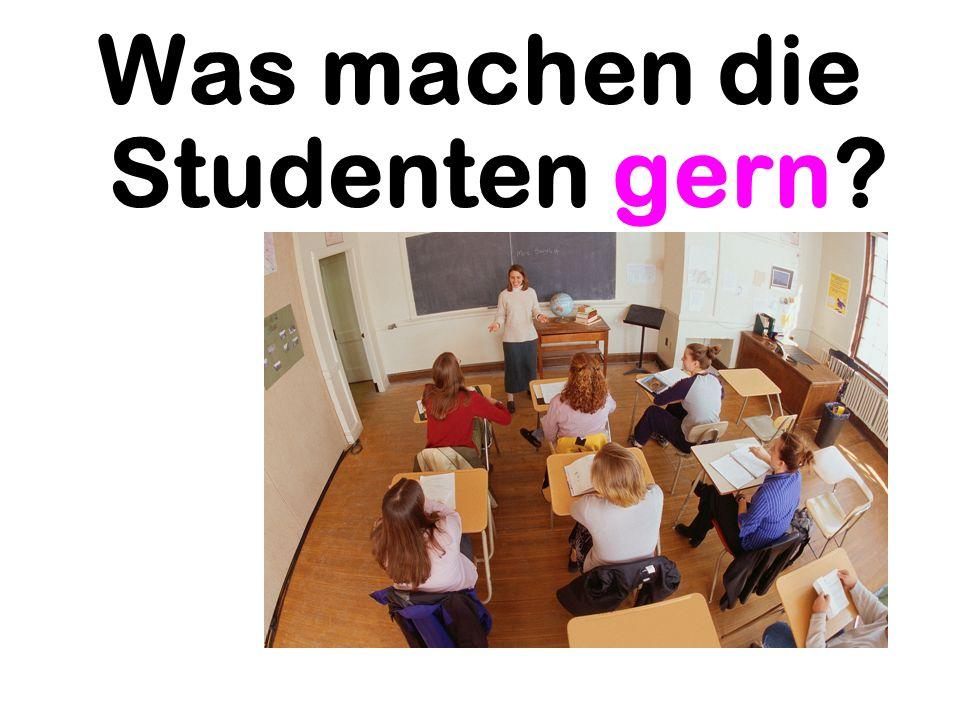 Was machen die Studenten gern?