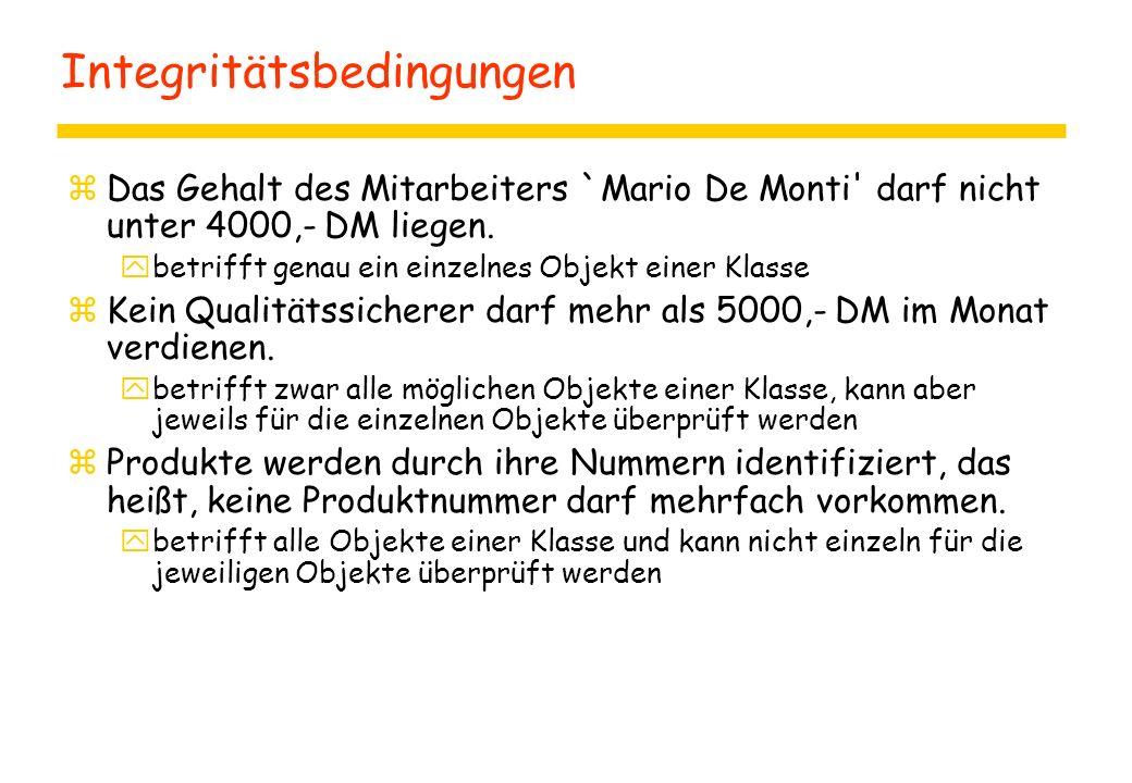Integritätsbedingungen zDas Gehalt des Mitarbeiters `Mario De Monti darf nicht unter 4000,- DM liegen.