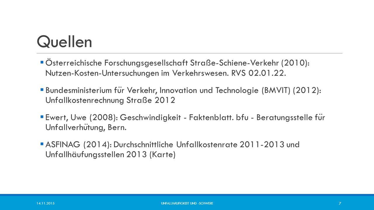 Quellen  Österreichische Forschungsgesellschaft Straße-Schiene-Verkehr (2010): Nutzen-Kosten-Untersuchungen im Verkehrswesen. RVS 02.01.22.  Bundesm