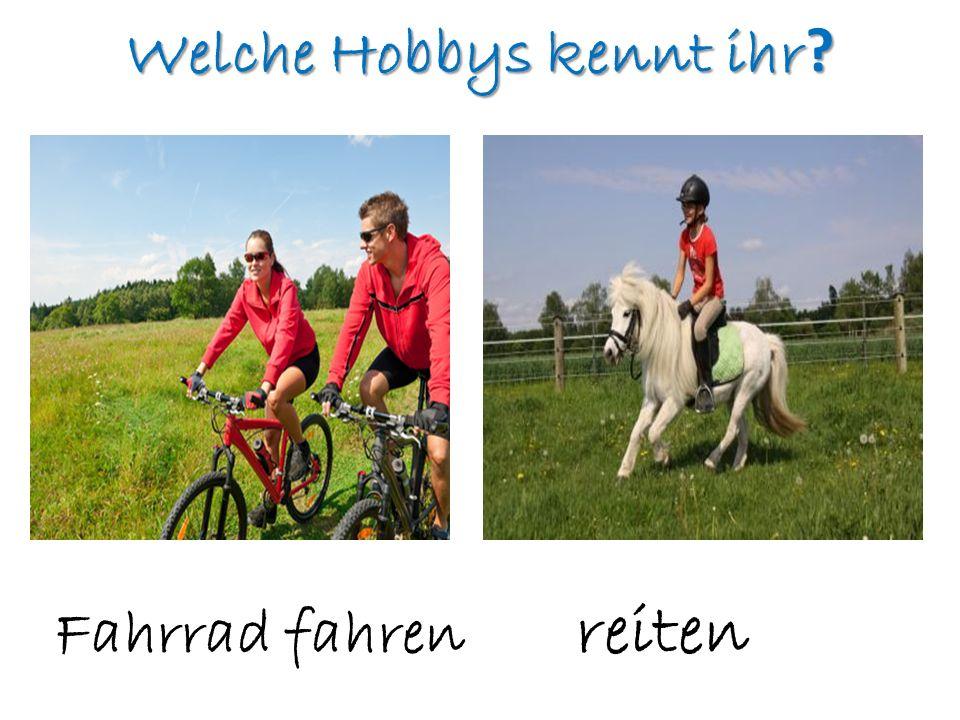 Welche Hobbys kennt ihr ? Fahrrad fahren reiten