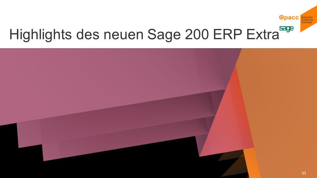 Opacc, CH-Kriens/LucerneOpaccConnect 201430.10.2014 11 Highlights des neuen Sage 200 ERP Extra