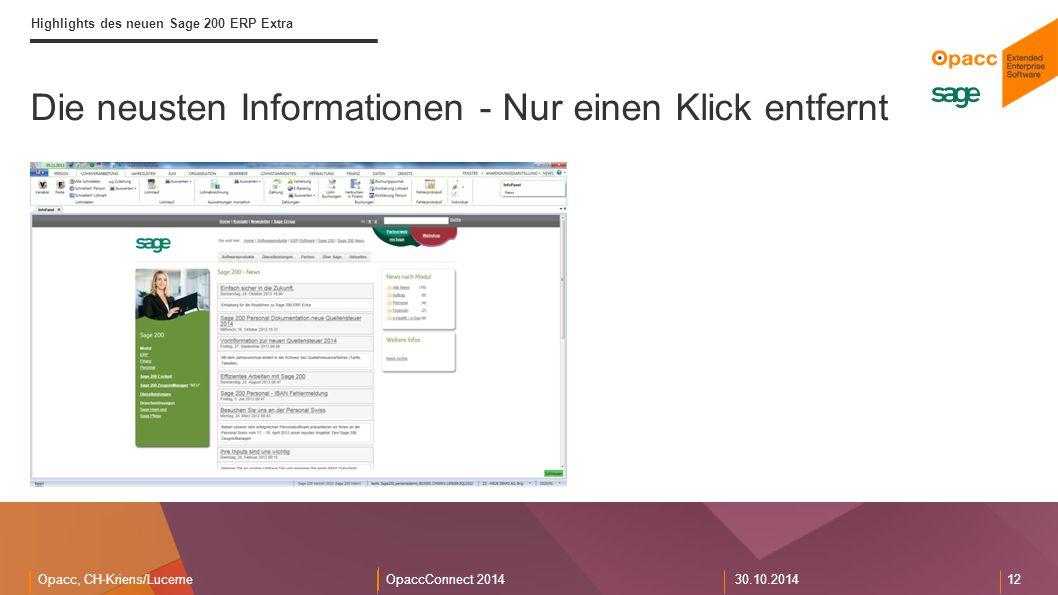 Opacc, CH-Kriens/LucerneOpaccConnect 201430.10.2014 12 Die neusten Informationen - Nur einen Klick entfernt Highlights des neuen Sage 200 ERP Extra