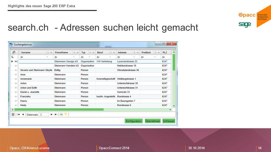 Opacc, CH-Kriens/LucerneOpaccConnect 201430.10.2014 14 search.ch - Adressen suchen leicht gemacht Highlights des neuen Sage 200 ERP Extra