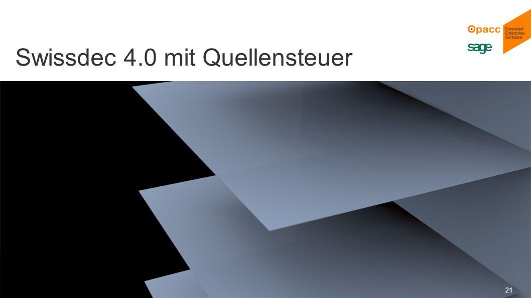 Opacc, CH-Kriens/LucerneOpaccConnect 201430.10.2014 21 Swissdec 4.0 mit Quellensteuer