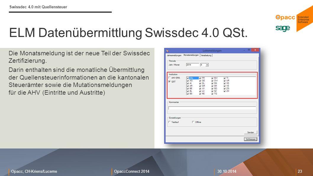 Opacc, CH-Kriens/LucerneOpaccConnect 201430.10.2014 23 ELM Datenübermittlung Swissdec 4.0 QSt.