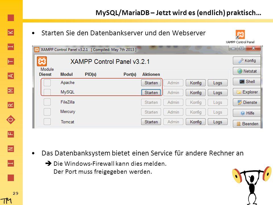 I N F O R M A T I K Starten Sie den Datenbankserver und den Webserver Das Datenbanksystem bietet einen Service für andere Rechner an  Die Windows-Fir