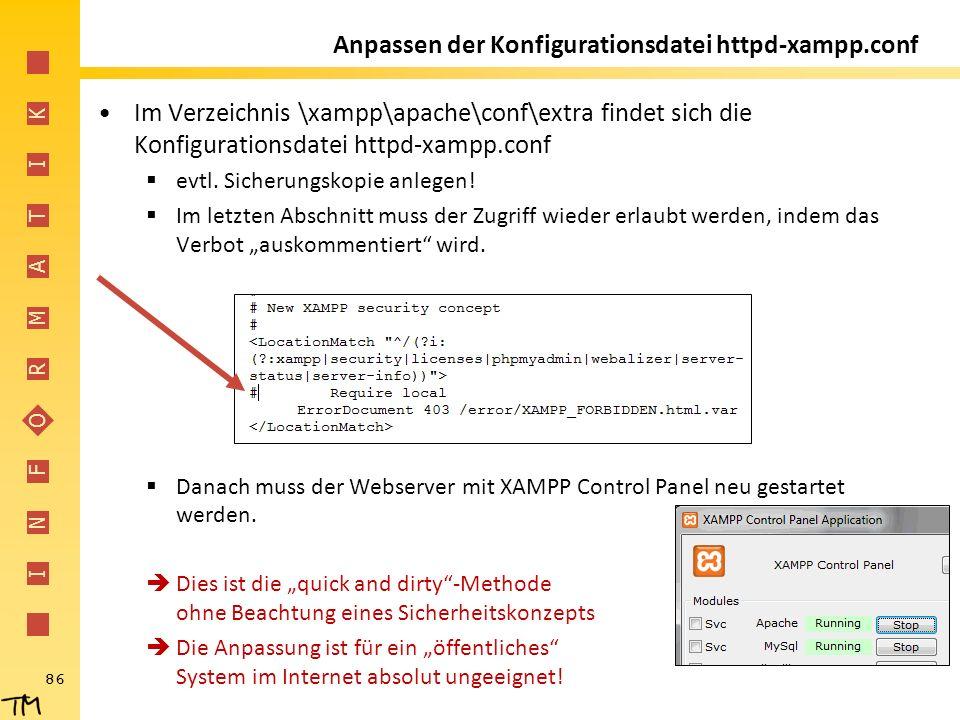 I N F O R M A T I K Anpassen der Konfigurationsdatei httpd-xampp.conf Im Verzeichnis \xampp\apache\conf\extra findet sich die Konfigurationsdatei http