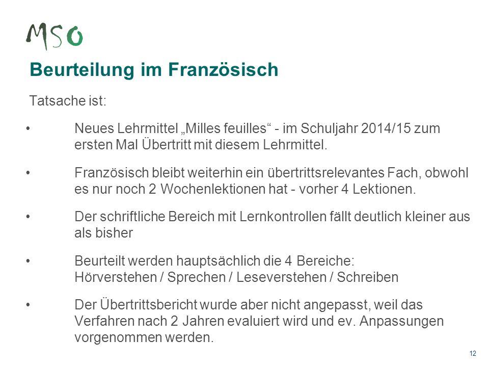 """12 Beurteilung im Französisch Tatsache ist: Neues Lehrmittel """"Milles feuilles - im Schuljahr 2014/15 zum ersten Mal Übertritt mit diesem Lehrmittel."""