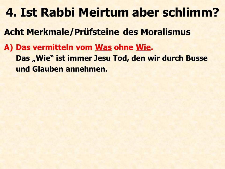 """Acht Merkmale/Prüfsteine des Moralismus A)Das vermitteln vom Was ohne Wie. Das """"Wie"""" ist immer Jesu Tod, den wir durch Busse und Glauben annehmen. 4."""