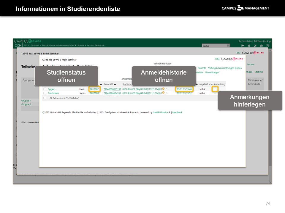 74 Informationen in Studierendenliste Studienstatus öffnen Studienstatus öffnen Anmeldehistorie öffnen Anmerkungen hinterlegen