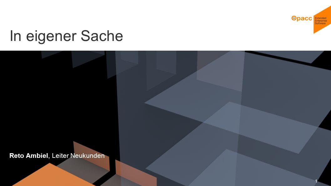 Opacc, CH-Kriens/LucerneOpaccConnect 201430.10.2014 1 In eigener Sache Reto Ambiel, Leiter Neukunden