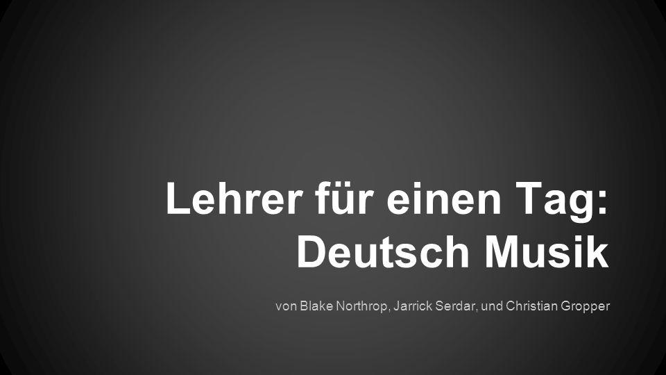 Lehrer für einen Tag: Deutsch Musik von Blake Northrop, Jarrick Serdar, und Christian Gropper