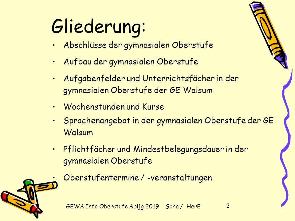 GEWA Info Oberstufe Abijg 2019 Scha / HerE 1 HERZLICH WILLKOMMEN ZUR OBERSTUFEN- INFORMATION