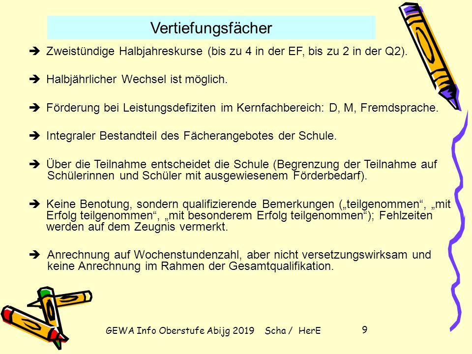 GEWA Info Oberstufe Abijg 2019 Scha / HerE 8 Die Einführungsphase: 34 Wochenstunden - Beispiel FachBeispielbelegungStunden Aufgabenfeld I Deutsch 3 ei