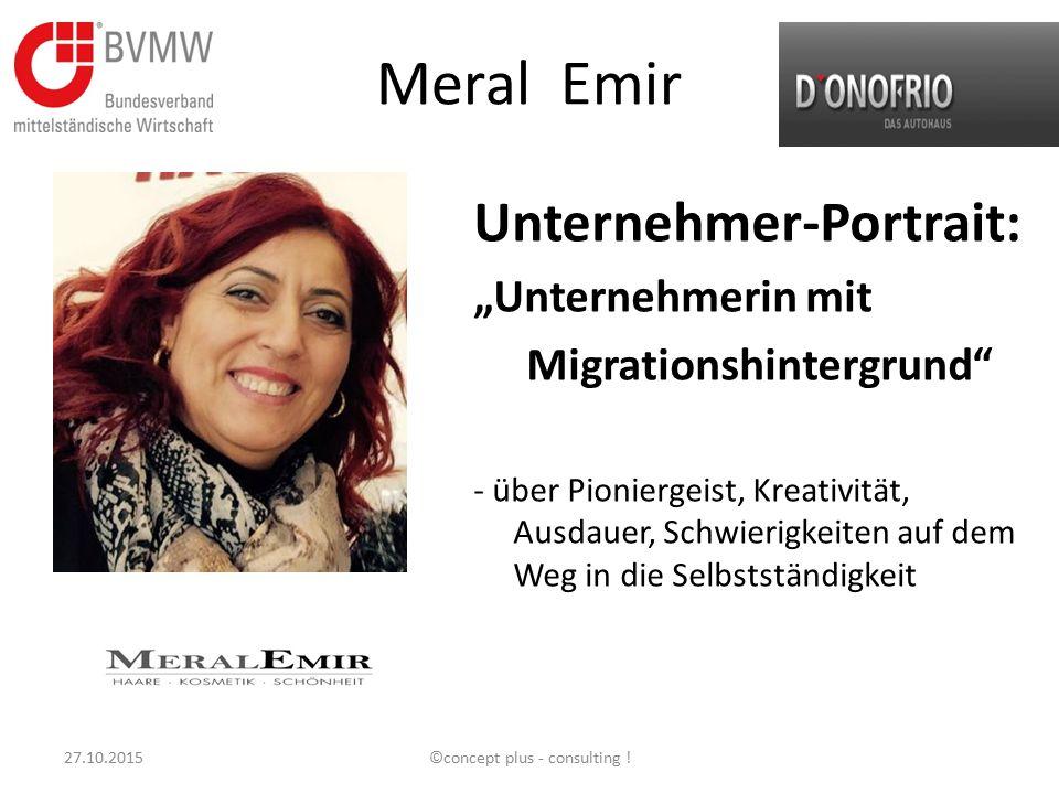 """Meral Emir Unternehmer-Portrait: """"Unternehmerin mit Migrationshintergrund"""" - über Pioniergeist, Kreativität, Ausdauer, Schwierigkeiten auf dem Weg in"""