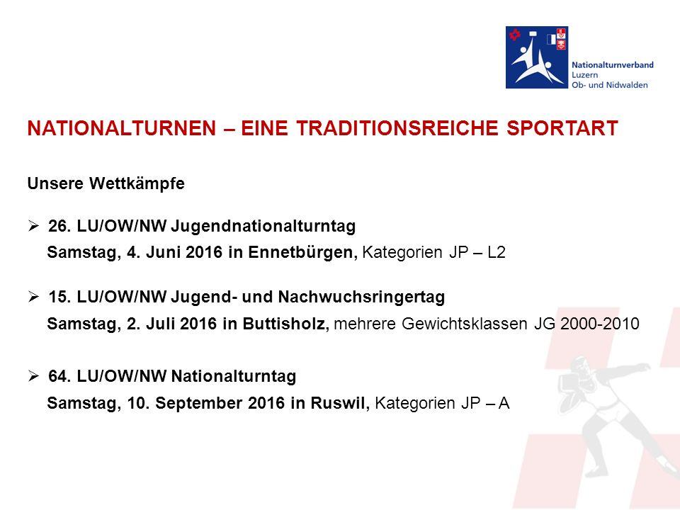 NATIONALTURNEN – EINE TRADITIONSREICHE SPORTART Unsere Wettkämpfe  26.