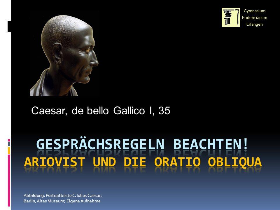 Caesar, de bello Gallico I, 35 Abbildung: Portraitbüste C.