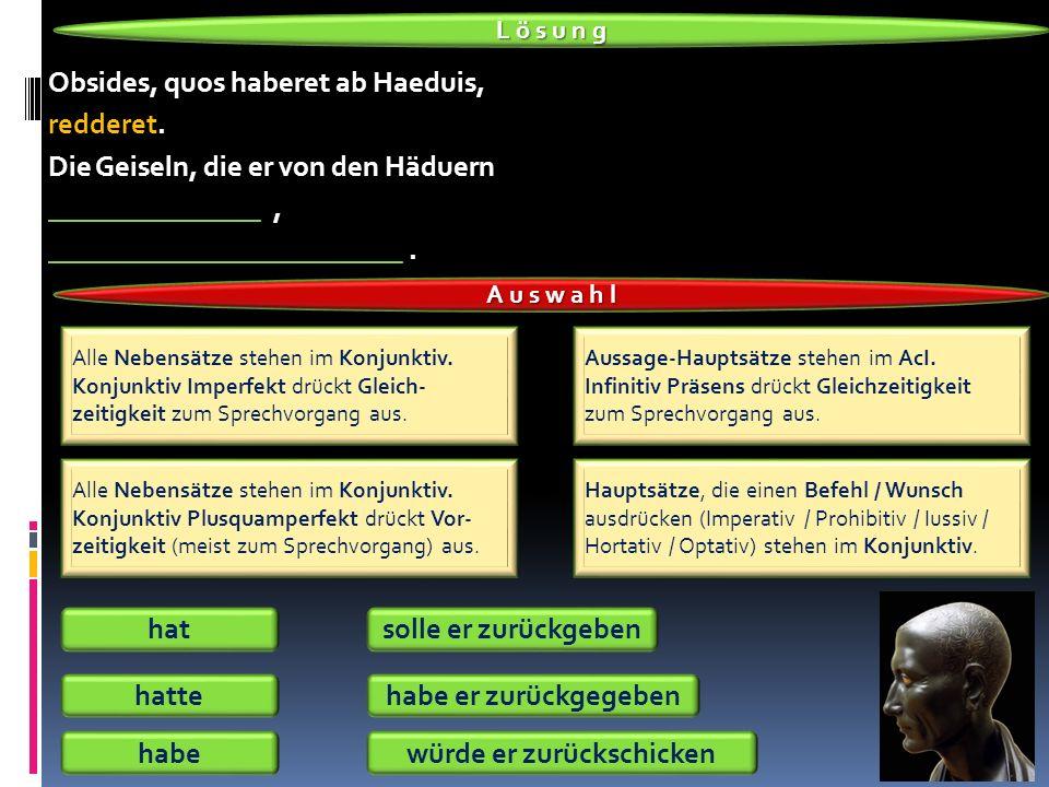 Obsides, quos haberet ab Haeduis, redderet.