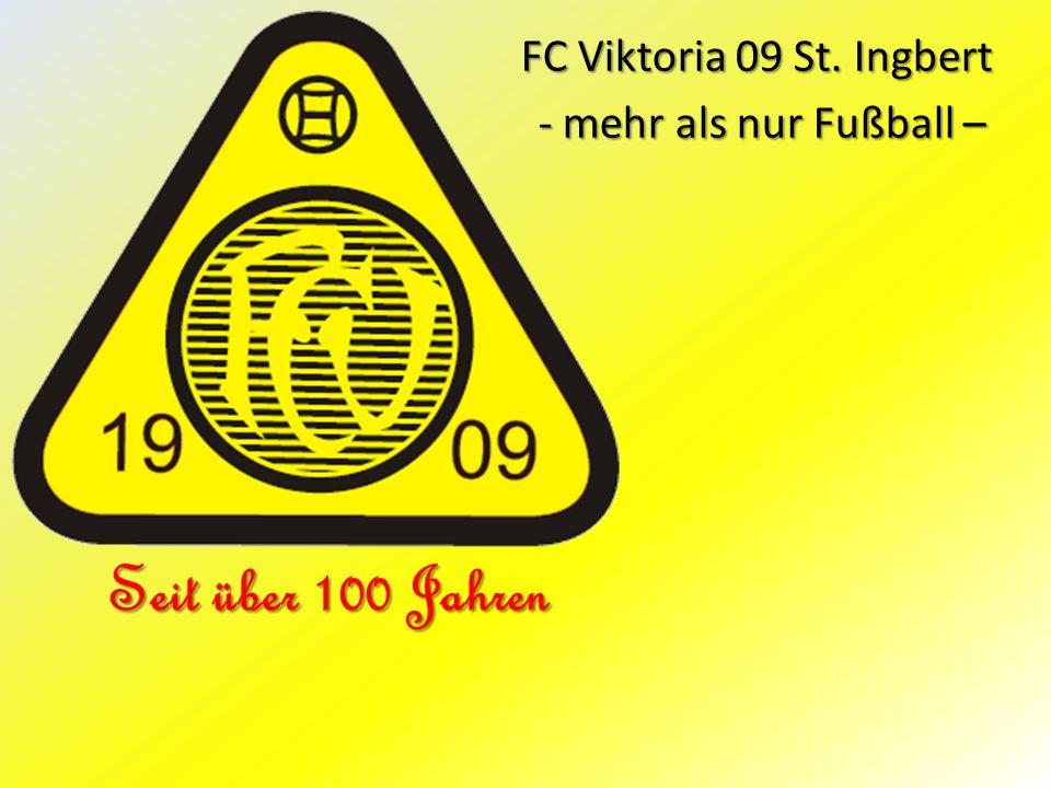 FC Viktoria 09 St. Ingbert - mehr als nur Fußball – - mehr als nur Fußball – Seit über 100 Jahren