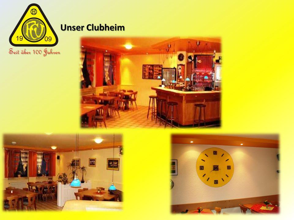 Unser Clubheim Unser Clubheim Seit über 100 Jahren