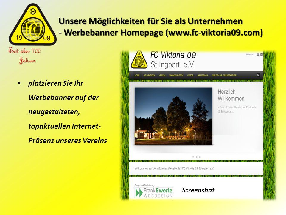 Unsere Möglichkeiten für Sie als Unternehmen - Werbebanner Homepage (www.fc-viktoria09.com) Unsere Möglichkeiten für Sie als Unternehmen - Werbebanner