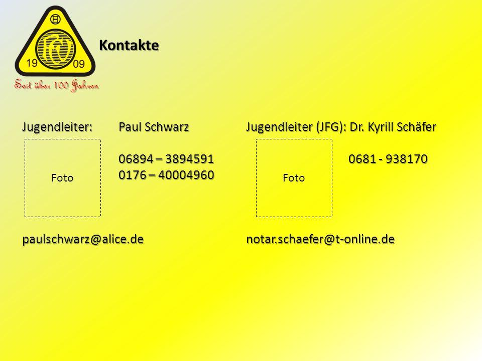 Kontakte Kontakte Seit über 100 Jahren Jugendleiter: Paul Schwarz 06894 – 3894591 0176 – 40004960 paulschwarz@alice.de Jugendleiter (JFG): Dr. Kyrill