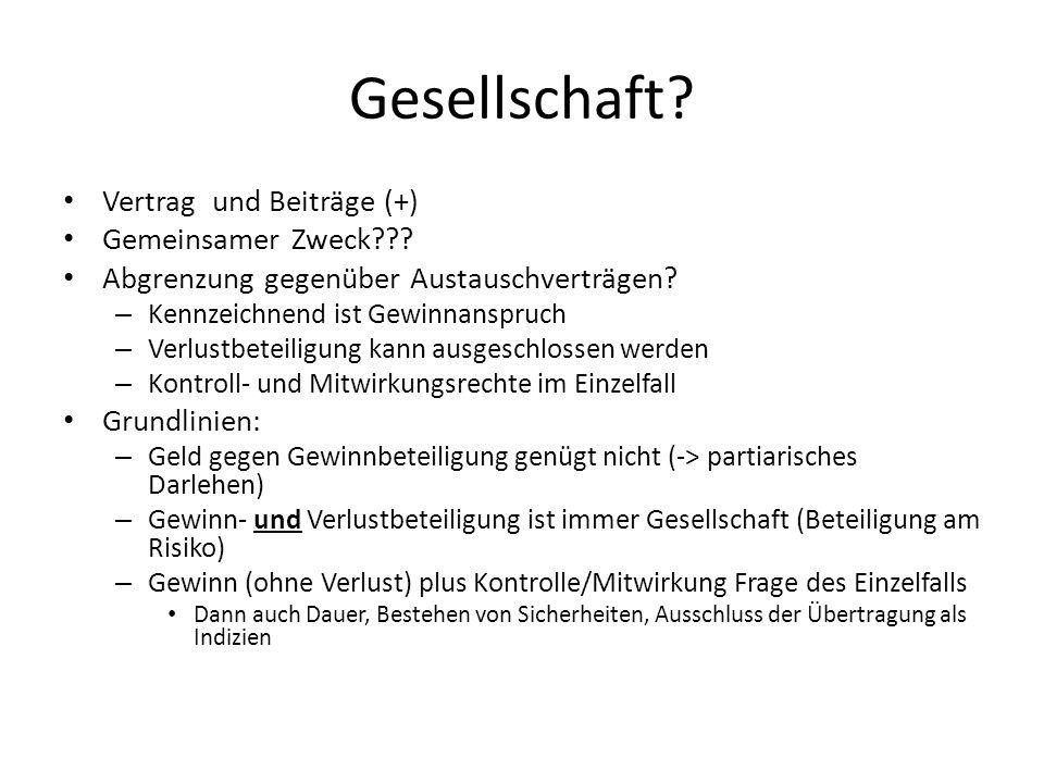 Gesellschaft. Vertrag und Beiträge (+) Gemeinsamer Zweck??.