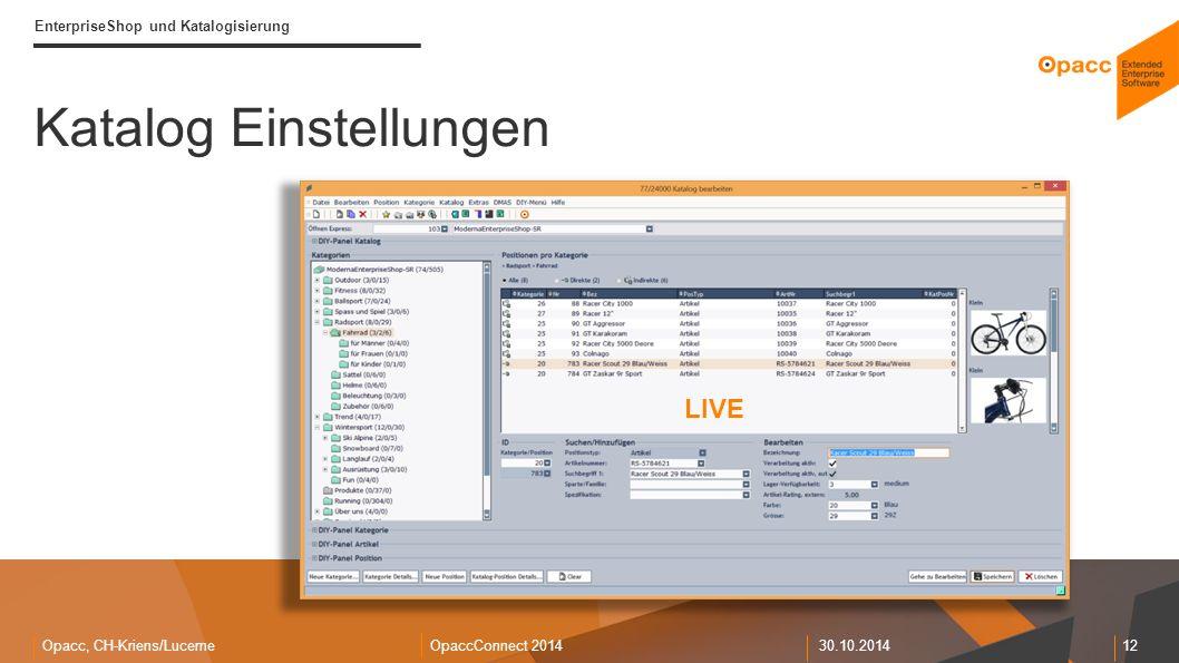 Opacc, CH-Kriens/LucerneOpaccConnect 201430.10.2014 12 Katalog Einstellungen EnterpriseShop und Katalogisierung LIVE