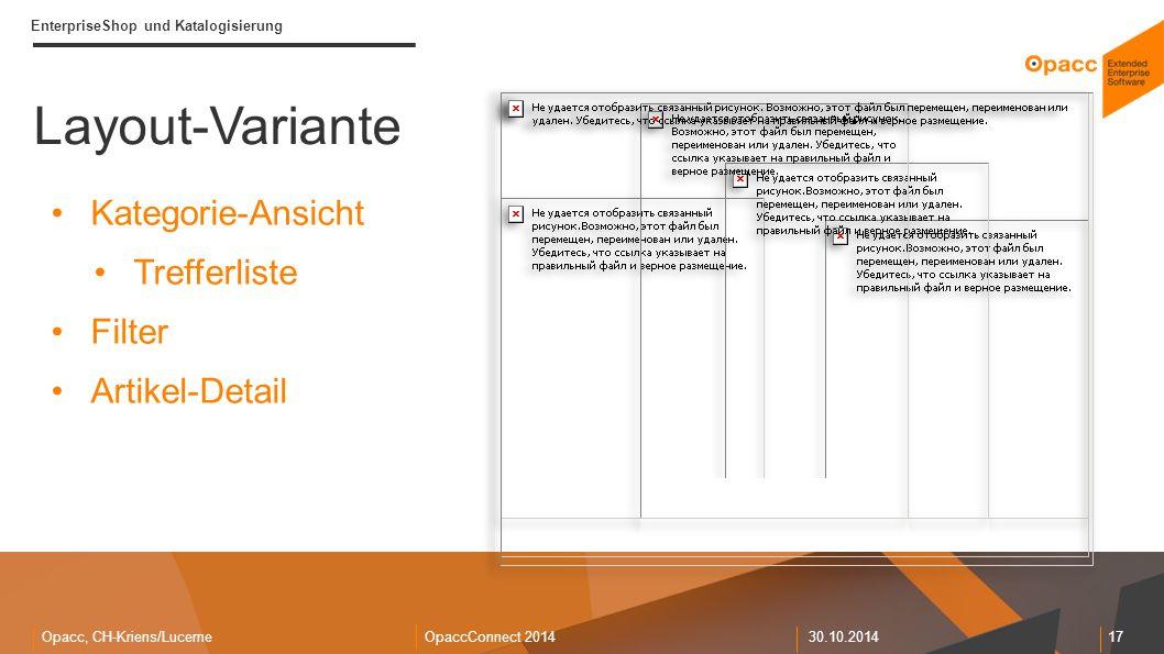 Opacc, CH-Kriens/LucerneOpaccConnect 201430.10.2014 17 EnterpriseShop und Katalogisierung Layout-Variante Kategorie-Ansicht Trefferliste Filter Artikel-Detail