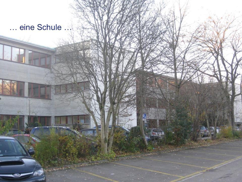 … eine Schule …