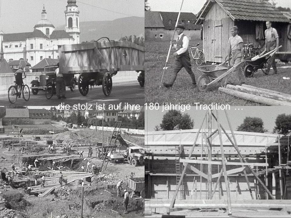… die stolz ist auf ihre 180 jährige Tradition …