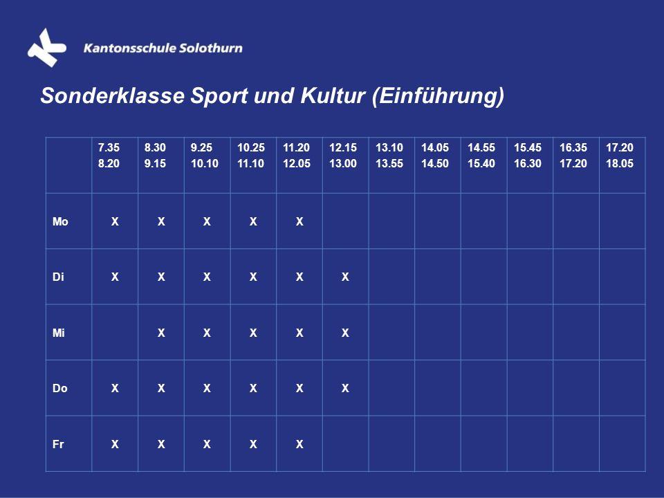 Sonderklasse Sport und Kultur (Einführung) 7.35 8.20 8.30 9.15 9.25 10.10 10.25 11.10 11.20 12.05 12.15 13.00 13.10 13.55 14.05 14.50 14.55 15.40 15.4