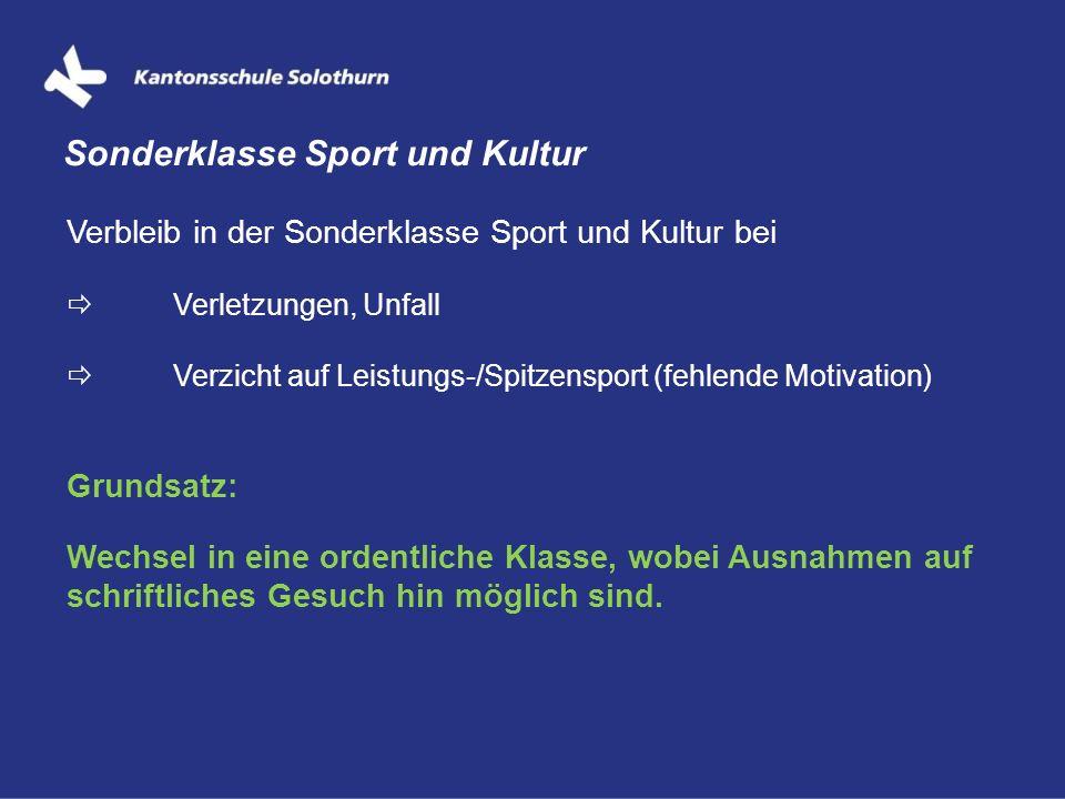 Sonderklasse Sport und Kultur Verbleib in der Sonderklasse Sport und Kultur bei  Verletzungen, Unfall  Verzicht auf Leistungs-/Spitzensport (fehlend