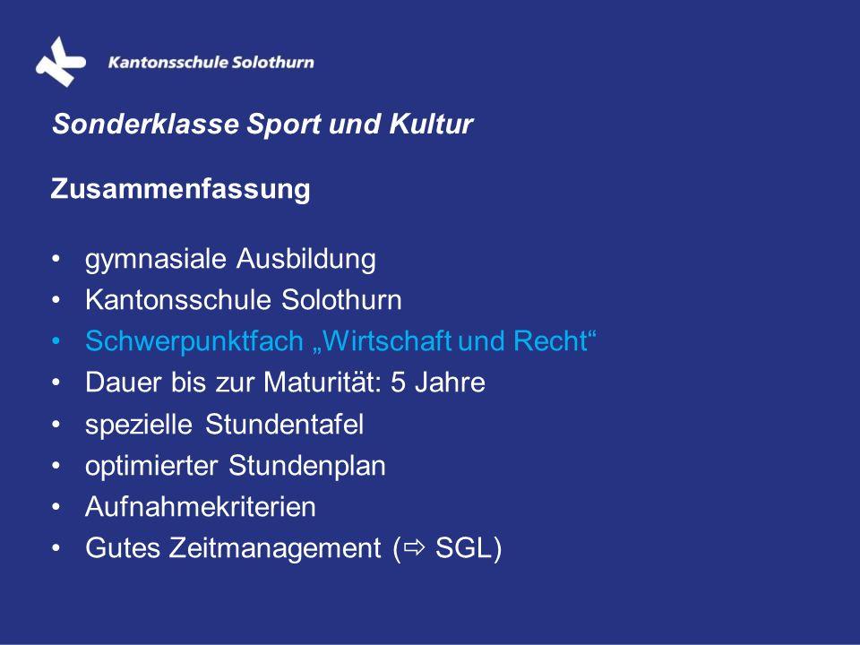 """Zusammenfassung gymnasiale Ausbildung Kantonsschule Solothurn Schwerpunktfach """"Wirtschaft und Recht"""" Dauer bis zur Maturität: 5 Jahre spezielle Stunde"""