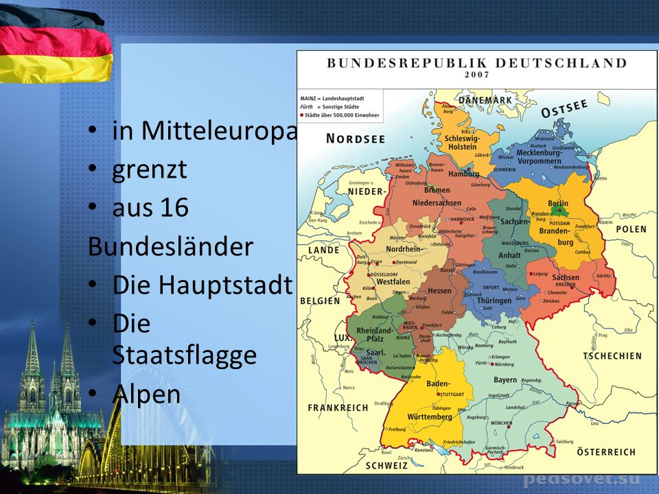 in Mitteleuropa grenzt aus 16 Bundesländer Die Hauptstadt Die Staatsflagge Alpen