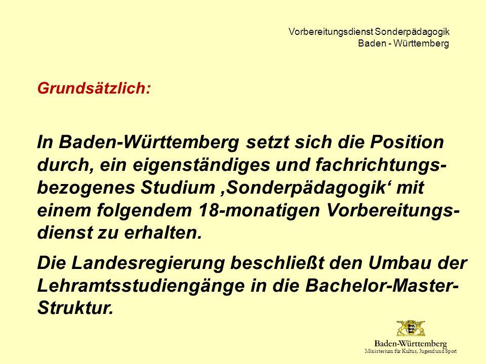 Ministerium für Kultus, Jugend und Sport Vorbereitungsdienst Sonderpädagogik Baden - Württemberg Sonderpädagogische Handlungsfelder  Ausbildung im SPH erstreckt sich über alle 3 Ausbildungsabschnitte (ab März) an der Schule im Umfang von 3-5 Unterrichtsstunden am Seminar vorrangig angegliedert an die Ausbildung in der 1.