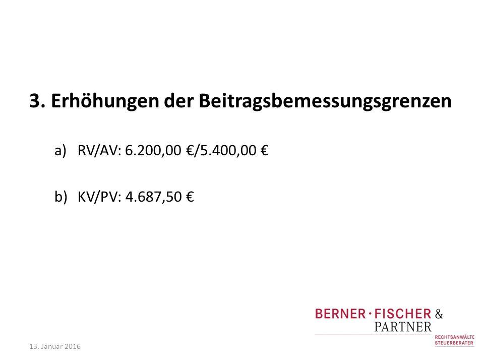 3.Erhöhungen der Beitragsbemessungsgrenzen a)RV/AV: 6.200,00 €/5.400,00 € b)KV/PV: 4.687,50 € 13.