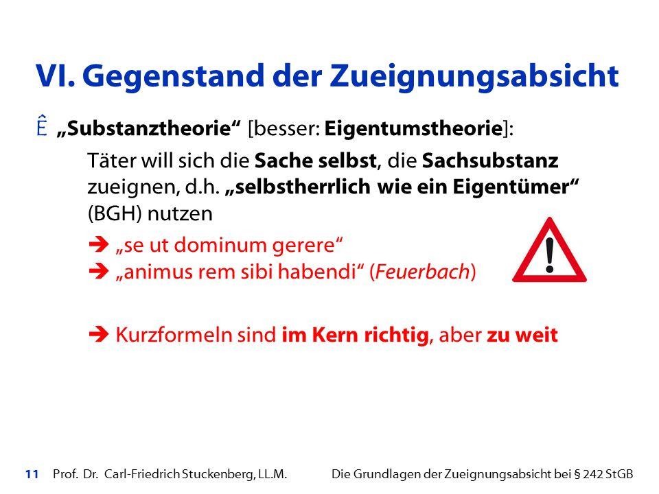 """11 Prof. Dr. Carl-Friedrich Stuckenberg, LL.M. Die Grundlagen der Zueignungsabsicht bei § 242 StGB Ê """"Substanztheorie"""" [besser: Eigentumstheorie]: Tät"""