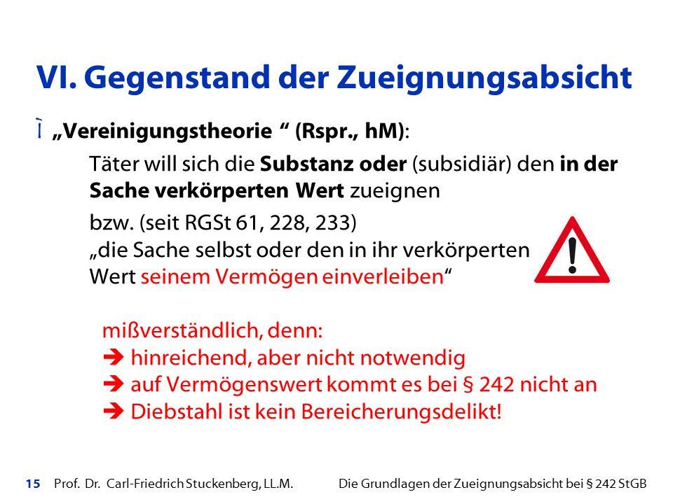 """15 Prof. Dr. Carl-Friedrich Stuckenberg, LL.M. Die Grundlagen der Zueignungsabsicht bei § 242 StGB Ì """"Vereinigungstheorie """" (Rspr., hM): Täter will si"""