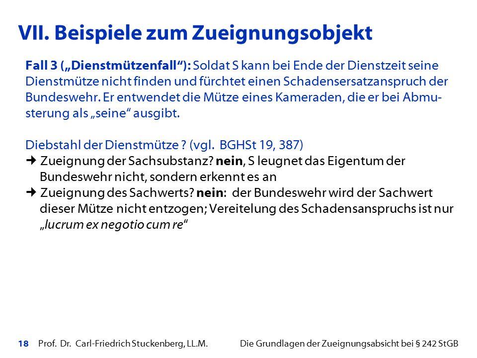 """18 Prof. Dr. Carl-Friedrich Stuckenberg, LL.M. Die Grundlagen der Zueignungsabsicht bei § 242 StGB Fall 3 (""""Dienstmützenfall""""): Soldat S kann bei Ende"""