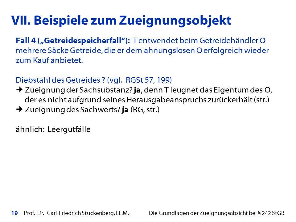 """19 Prof. Dr. Carl-Friedrich Stuckenberg, LL.M. Die Grundlagen der Zueignungsabsicht bei § 242 StGB Fall 4 (""""Getreidespeicherfall""""): T entwendet beim G"""