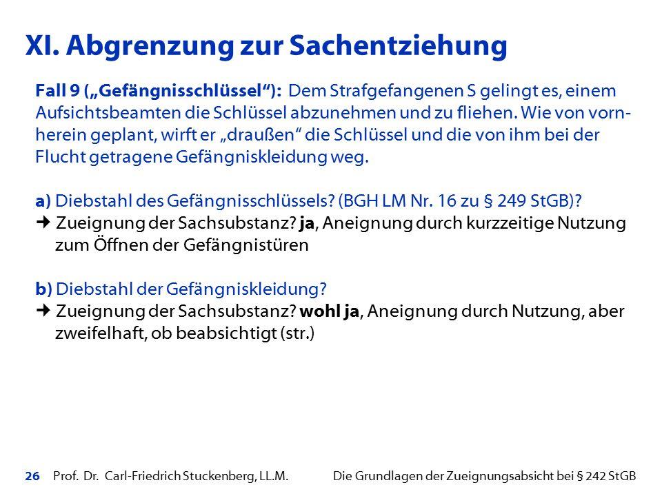 """26 Prof. Dr. Carl-Friedrich Stuckenberg, LL.M. Die Grundlagen der Zueignungsabsicht bei § 242 StGB Fall 9 (""""Gefängnisschlüssel""""): Dem Strafgefangenen"""