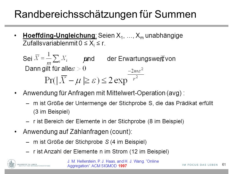 Randbereichsschätzungen für Summen Hoeffding-Ungleichung: Seien X 1,..., X m unabhängige Zufallsvariablenmit 0 ≤ X i ≤ r.