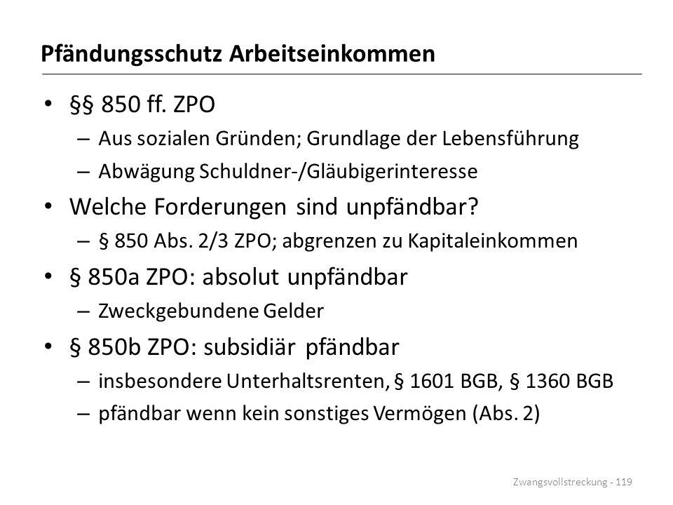 Pfändungsschutz Arbeitseinkommen §§ 850 ff. ZPO – Aus sozialen Gründen; Grundlage der Lebensführung – Abwägung Schuldner-/Gläubigerinteresse Welche Fo
