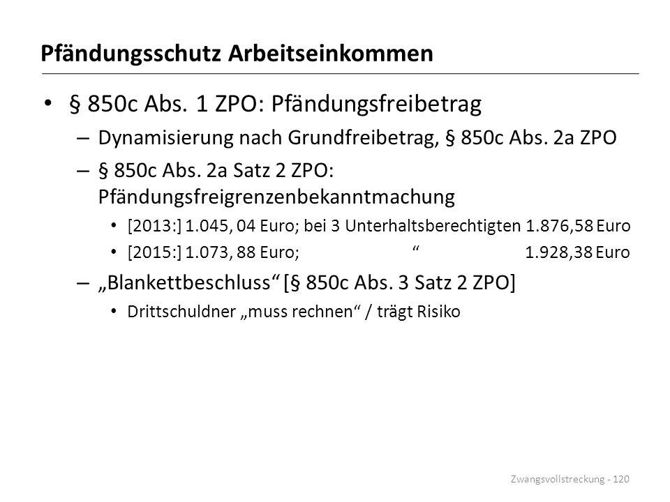 Pfändungsschutz Arbeitseinkommen § 850c Abs. 1 ZPO: Pfändungsfreibetrag – Dynamisierung nach Grundfreibetrag, § 850c Abs. 2a ZPO – § 850c Abs. 2a Satz