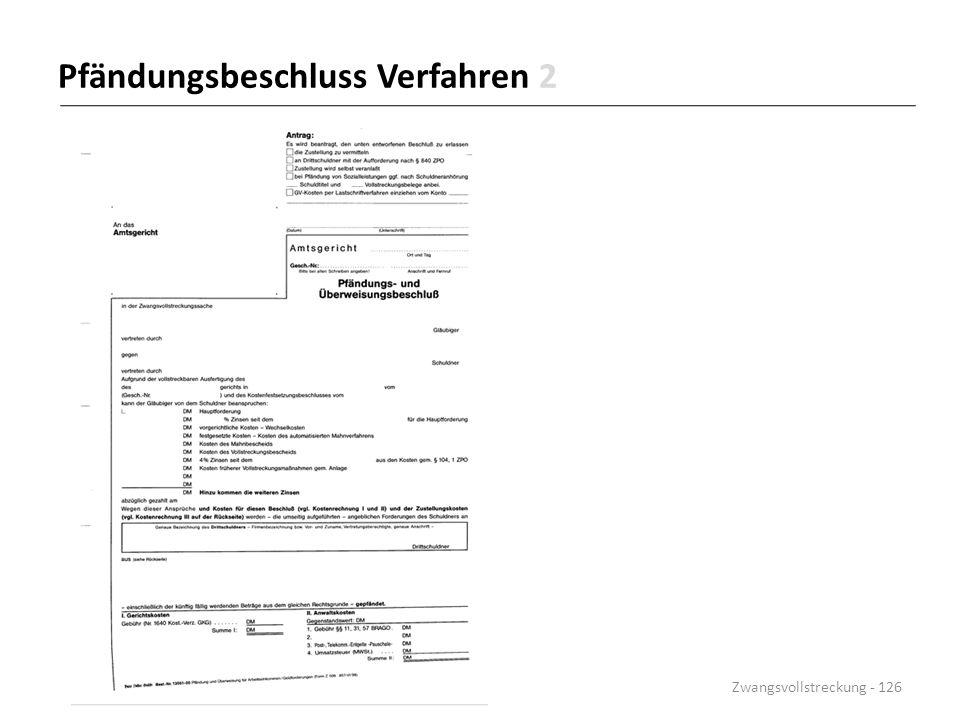 Pfändungsbeschluss Verfahren 2 Zwangsvollstreckung - 126