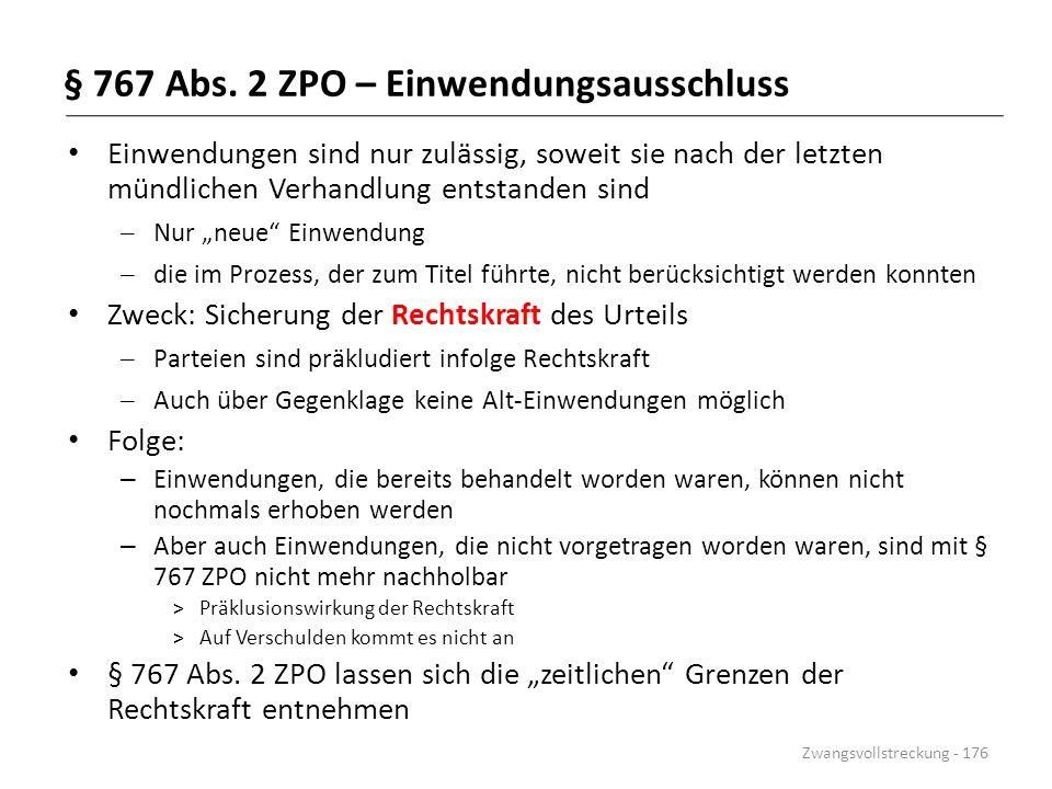 """§ 767 Abs. 2 ZPO – Einwendungsausschluss Einwendungen sind nur zulässig, soweit sie nach der letzten mündlichen Verhandlung entstanden sind – Nur """"neu"""