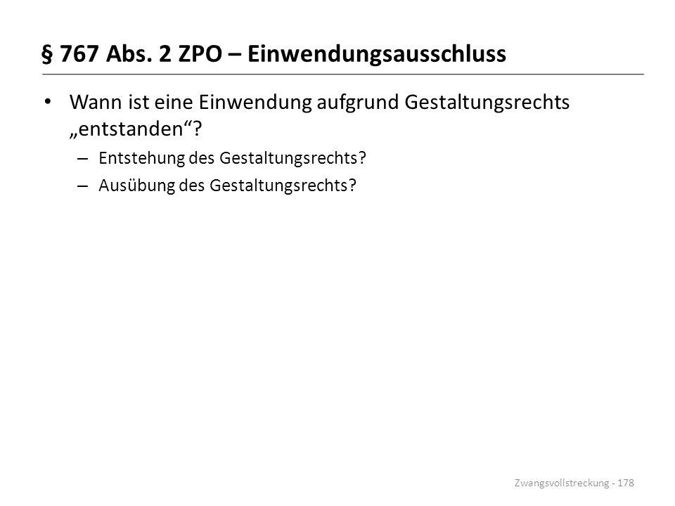 """§ 767 Abs. 2 ZPO – Einwendungsausschluss Wann ist eine Einwendung aufgrund Gestaltungsrechts """"entstanden""""? – Entstehung des Gestaltungsrechts? – Ausüb"""